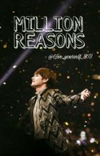 Million Reasons (Short Story) by Love_Yourself_BTS