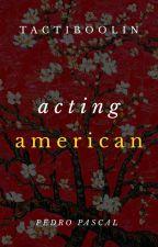 Acting American - Pedro Pascal by tactiboolin