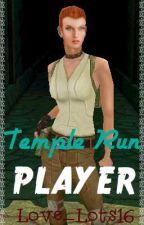Temple Run Player (Short Story) by alygatorx