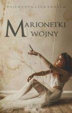 Marionetki wojny (Zawieszone) by DziewczynaZgranatem