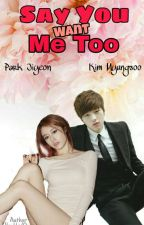 [Myungyeon] Say You Want Me Too by Oreonim