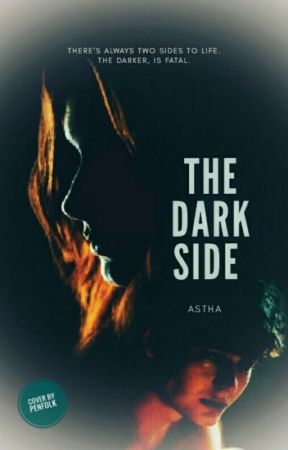 The Dark Side (COMPLETED) #JaaneDeMujhe by astha_PVRSH
