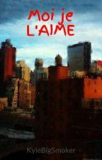 Moi je L'AIME by KyleBigSmoker