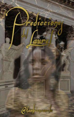 Predicciones Del Laurel by NotClicheGirl