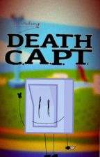 Death C.A.P.T. [ Complete ] by ItzTaintedKenny