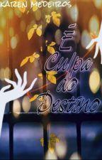 É Culpa do Destino  by KarenDragneelLiones