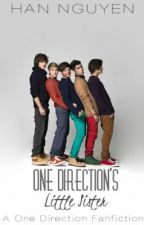 One Direction's Little Sister ( MAJOR EDITING ) by HanNguyen1