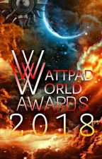 Wattpad World Awards 2018 by WWAwards_Official