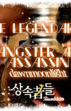The legendary's (gangster and assassin) by DawnMoonlight