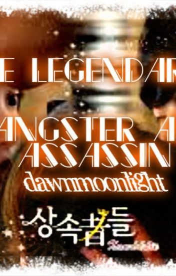 The legendary's (gangster and assassin)