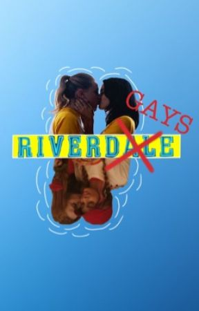 Rivergays   A Riverdale Groupchat by beefmince
