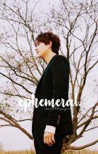 ephemeral. | c.kh ✓ by vanillasuju