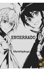 Encerrado.  by Mariahyakuya