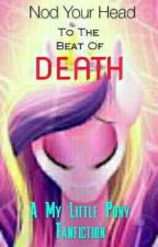 Nod Your Head To The Beat Of Death by ILovePies266
