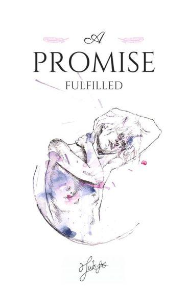 A Promise Fulfilled [mxm/slash]