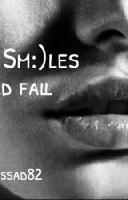 How Smiles Could Fall by Alyssad82