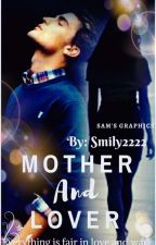 MOTHER AND LOVER by smily2222