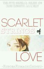Scarlet Strings of Love(The Five Generals #1) by KurobaKumachiShinku
