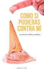Como Si Pudieras Contra Mí  by Vivdu17