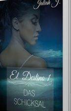 El Destino  Das Schicksal 1 by JaliahJ