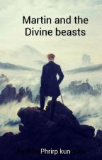 Martin And The Divine Beast by Martin_the_Great
