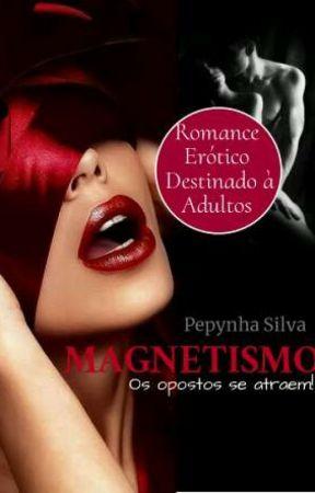 Magnetismo Amor Obsessivo by PepynhaSilva