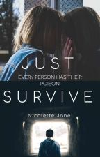 Just Survive by nicolettejanewriting