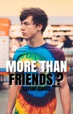 More Than Friends? ~ t.c by megan25__