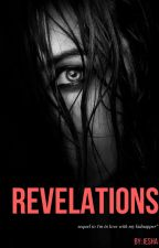 Revelations (Sequel to I'm In Love With My Kidnapper) by Iesha07
