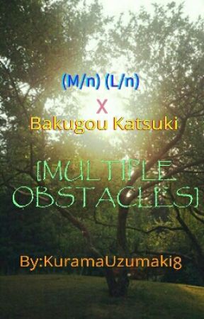 (M/n) (L/n) x Bakugou Katsuki[MULTIPLE OBSTACLES] by KuramaUzumaki8