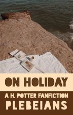 on holiday ( ✓ ) by plebeians-