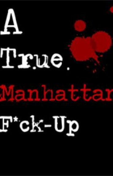 A True Manhattan F*ck-Up.