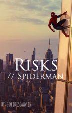 Risks // SpiderMan x Reader by jolikesgames