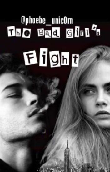 The Bad Girl's Fight