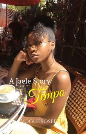 T E M P O ~ Jaele Story by VogueRosee