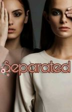 Separated (COMPLETED)  by franceyfries