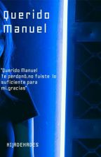 Querido Manuel by BLOOMWHITE03