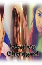 You've Changed (JaDine) by miszerotwo