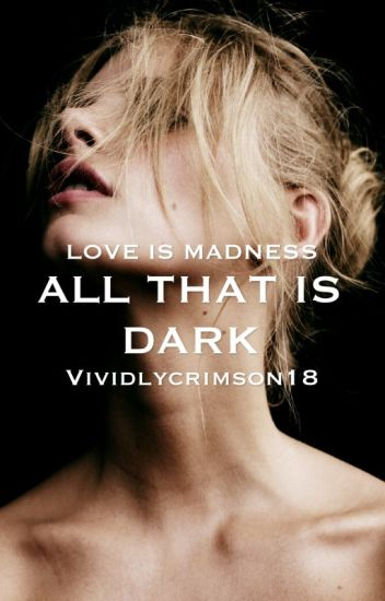 All that is dark | ✓