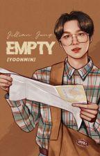 . EMPTY . YOONMIN . ONE-SHOT . by HanJungAe