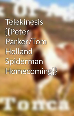 Telekinesis {{Peter Parker/Tom Holland Spiderman Homecoming