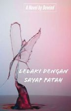 LELAKI DENGAN SAYAP PATAH by Dewind_Bunny