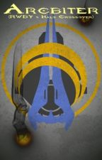 The Arcbiter (Halo and RWBY Crossover) by BattleDroid1106
