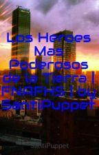 Los Heroes Mas Poderosos de la Tierra | FNAFHS by SantiPuppet