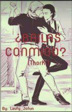 ¿BAILAS CONMIGO? (ThorKi) by Laufy_Jotun