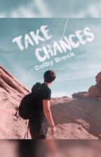 Take Chances - Colby Brock by chokingdolans