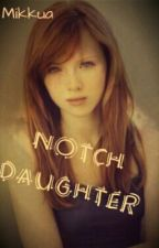 Notch Daughter {Team Crafted FanFic} by Mikkua