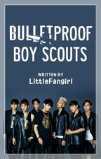 Bulletproof Boy Scouts. (BTS FanFic) [Completed] by LittleFangirl
