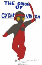 THE ORIGIN OF CYBER NINJA by Zzoochary