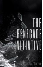 The Renegade Initiative by ArabellaScripter
